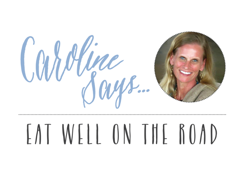 Caroline-Says_Eat-Well-on-the-Road_Feature